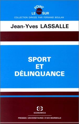 Sport et délinquance par Jean-Yves Lassalle