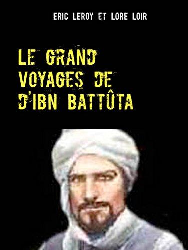 Voyage de Ibn Battuta.: Rvle son monde dans ses voyages.