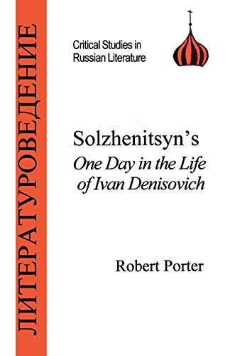 Solzhenitsyn's One Day in the Life of Ivan Denisovich (Critical Studies in Russian Literature) por R. Porter