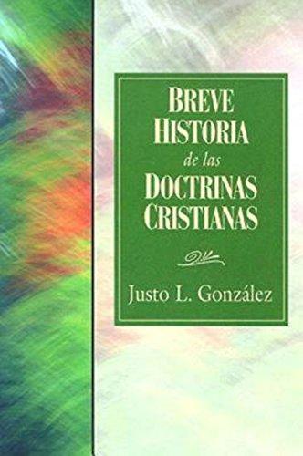 Breve Historia de las Doctrinas Cristianas por Justo L. Gonzalez