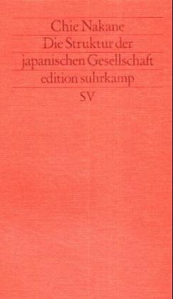 edition suhrkamp Band 1204: Neue Folge Band 204: Die Struktur der japanischen Gesellschaft