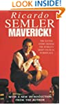 Maverick!: The Success Story Behind t...