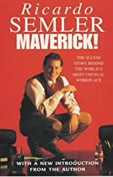 Maverick!: The Success Story Behind the World's Most Unusual Workplace