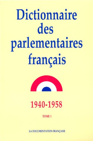 Dictionnaire des parlementaires français (1940-1958), tome 1