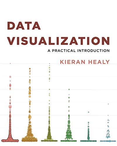 Data Visualization: A Practical Introduction por Kieran Healy