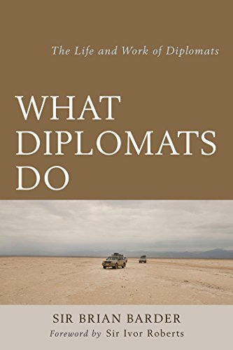 What Diplomats Do: The Life and Work of Diplomats (English Edition ...