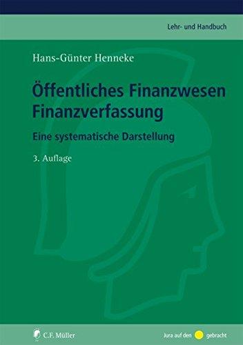 Öffentliches Finanzwesen - Finanzverfassung: Eine systematische Darstellung (C.F. Müller Lehr- und Handbuch)
