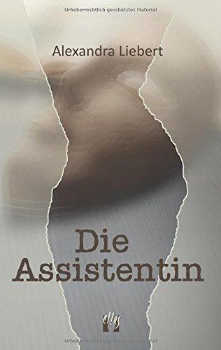 Alexandra Liebert - Die Assistentin