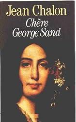 Chère George Sand.