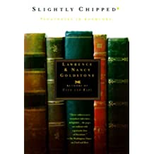 Slightly Chipped: Footnotes in Booklore by Lawrence Goldstone (May 05,2000)