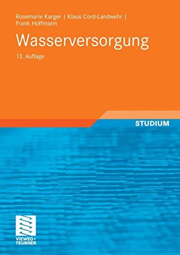 Wasserversorgung: Gewinnung - Aufbereitung - Speicherung - Verteilung