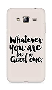 Amez Whatever you are Be a Good One Back Cover For Samsung Galaxy J3