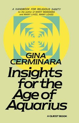 [Insights for the Age of Aquarius] (By: Gina Cerminara) [published: September, 2000]