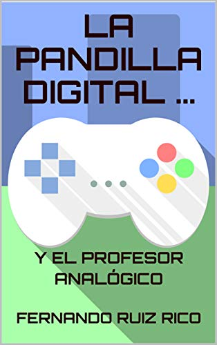 La Pandilla Digital y el Profesor Analógico por Fernando Ruiz Rico