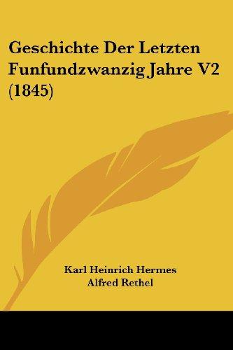Geschichte Der Letzten Funfundzwanzig Jahre V2 (1845)
