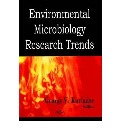 [(Environmental Microbiology Research Trends)] [ Edited by Laura B. Ivanova, Edited by George V. Kurladze ] [January, 2008]
