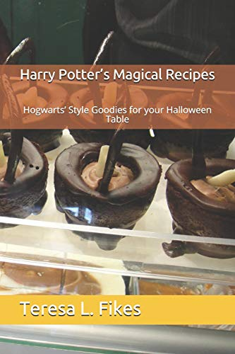 Harry Potter's Magical Recipes: Hogwarts' Style Goodies for your Halloween Table (Harry Styles Und Halloween)