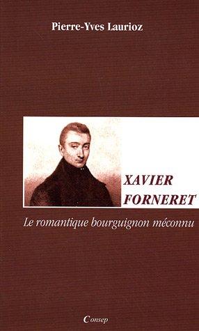 Xavier Forneret : Le romantique bourguignon méconnu