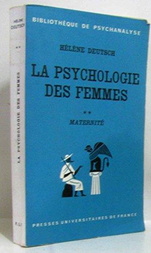 La Psychologie des femmes, étude psychanalytique, tome 2 : Maternité