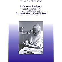 Leben und Wirken des Zahnarztes und homöopathischen Arztes Dr.med. dent. Karl