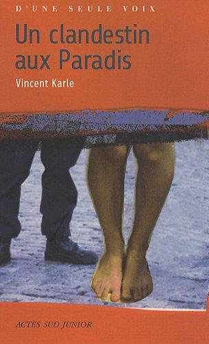 Un clandestin aux Paradis par Vincent Karle
