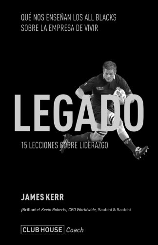 Legado: 15 Lecciones sobre liderazgo por James Kerr