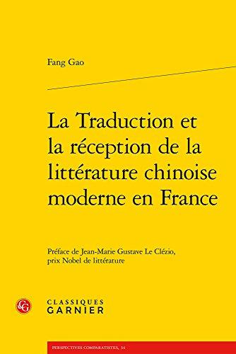 La traduction et la rception de la littrature chinoise moderne en France