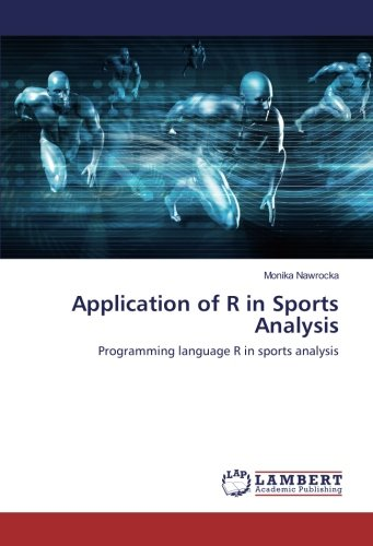 Application of R in Sports Analysis: Programming language R in sports analysis