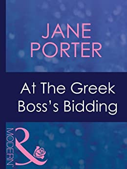 At The Greek Boss's Bidding (Mills & Boon Modern) (Greek Tycoons, Book 30) by [Porter, Jane]