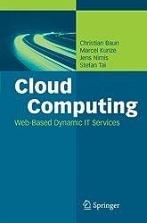Cloud Computing: Web-Based Dynamic IT Services by Christian Baun (2011-07-14)