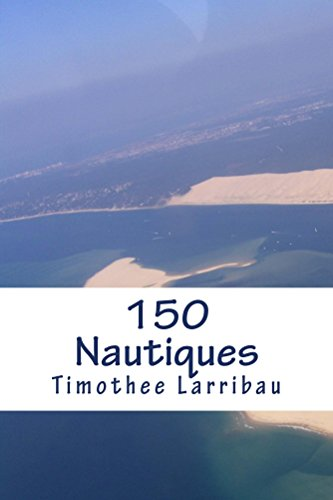 150 Nautiques: Quand naît un pilote por Timothee Larribau