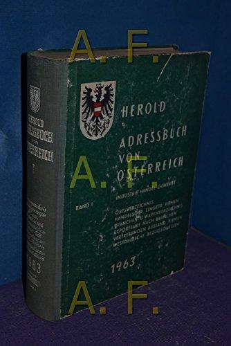 Herold Adressbuch von Österreich für Industrie, Handel, Gewerbe/ 1.Band: Ortsverzeichnis, Handelsgerichtlich eingetragene Firmen, Branchen- u. Warenverzeichnis, Export-Teil, Vertretungen ausländischer Firmen, Bezugsquellennachweis aus Westdeutschland 1963