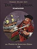 Der Rote Korsar Gesamtausgabe 10: Piraten im Indischen Ozean -