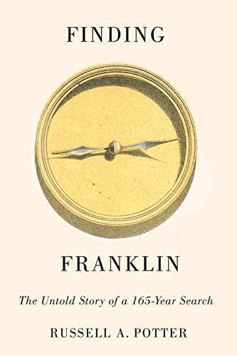 Finding Franklin: The Untold Story of a 165-Year Search por Russell Alan Potter