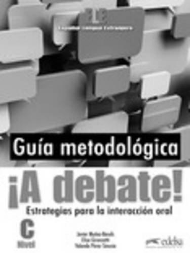 ¡A debate! Guía metodológica del profesor por Javier Muñoz-Basols