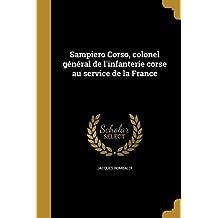 Sampiero Corso, Colonel General de L'Infanterie Corse Au Service de La France