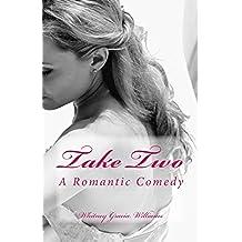 Take Two: A Romantic Comedy: 1