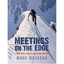Meetings on the Edge A High-level Escape from Office Routine by MacKean, Mags ( Author ) ON May-31-2008, Paperback