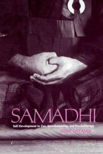 Samadhi: Self Development in Zen, Swordsmanship, and Psychotherapy (Suny Series in Transpersonal and Humanistic Psychology)
