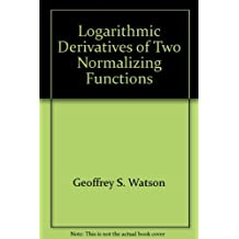 Logarithmic Derivatives of Two Normalizing Functions