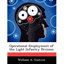 [(Operational Employment of the Light Infantry Division)] [By (author) William A Godwin] published on (August, 2012)