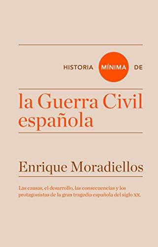 Historia mínima de la Guerra Civil española (Historias mínimas) por Enrique Moradiellos