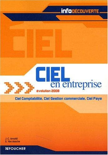 Ciel en entreprise Evolution 2008 : Ciel comptabilité, Ciel gestion commerciale, Ciel paye