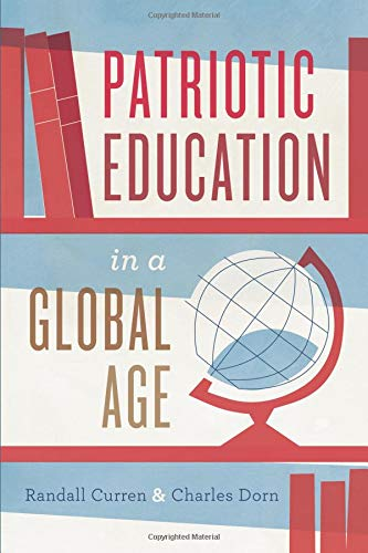 Patriotic Education in a Global Age (History and Philosophy of Education Series) por Randall Curren