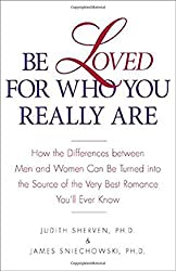 Be Loved for Who You Really Are: How the Differences Between Men and Women Can Be Turned Into the Source of the Very Best Romance You'll Ever Know by Judith Sherven (2001-10-06)