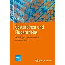 Gasturbinen und Flugantriebe: Grundlagen, Betriebsverhalten und Simulation (VDI-Buch)