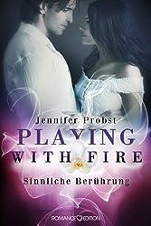 Playing with Fire: Sinnliche Berührung