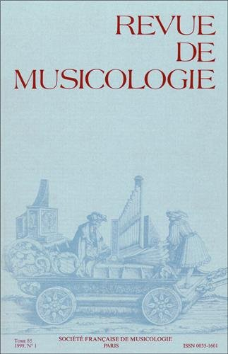 Revue de musicologie tome 85, n° 1 (1999)