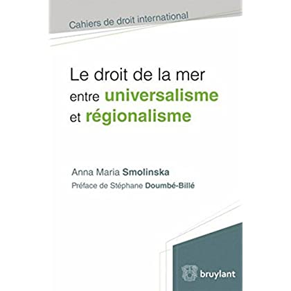 Le droit de la mer entre universalisme et régionalisme
