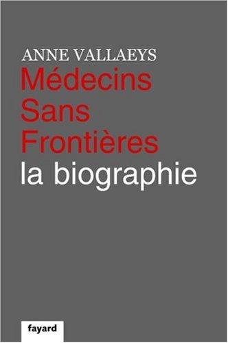 Médecins sans frontières : La biographie